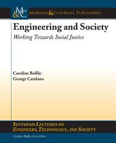 Engineering and Society: Working Towards Social Justice