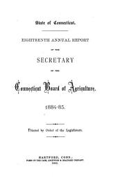 Annual Report of the Secretary of the Connecticut Board of Agriculture: Volume 18