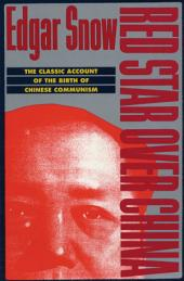 Red Star over China: The Classic Account of the Birth of Chinese Communism