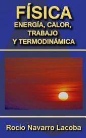 Energía, calor, trabajo y termodinámica