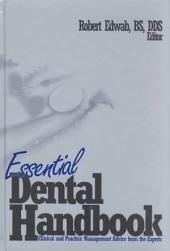 Essential Dental Handbook: Clinical and Practice Management Advice from the Experts