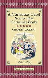 A Christmas Carol Two Other Christmas Books Book PDF