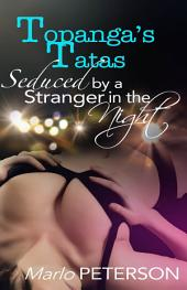 Topanga's Tatas: Seduced By A Stranger In The Night