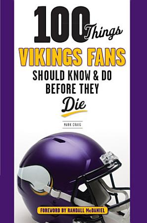 100 Things Vikings Fans Should Know and Do Before They Die PDF