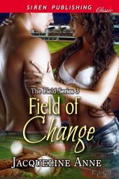 Field of Change [The Field Series 3]