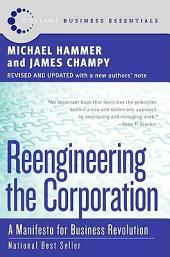 Reengineering the Corporation: Manifesto for Business Revolution, A