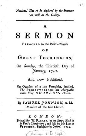 National sins to be deplored by the innocent as well as by the guilty  a sermon publ  on occasion of a pamphlet intitled  The Presbyterians not chargeable with king Charles s death PDF