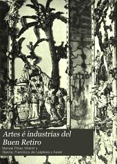 Artes é industrias del Buen Retiro: La fábrica de la china, el laboratorio de piedras duras y mosaico, obradores de bronces y marfiles