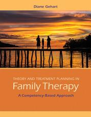 Theory and Treatment Planning in Family Therapy  A Competency Based Approach PDF