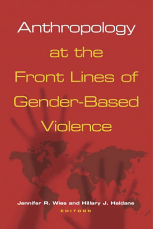 Anthropology at the Front Lines of Gender Based Violence PDF