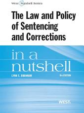 The Law and Policy of Sentencing and Corrections in a Nutshell, 9th: Edition 9