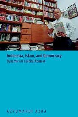 Indonesia  Islam  and Democracy