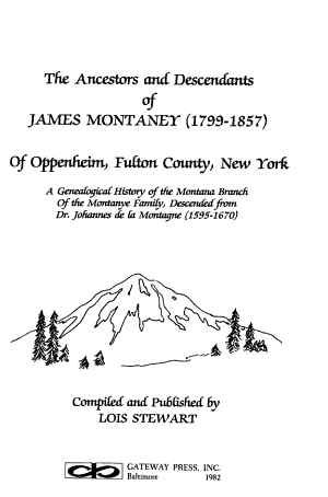 The Ancestors and Descendants of James Montaney  1799 1857  of Oppenheim  Fulton County  New York PDF