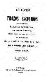Coleccion de trozos escogidos de los mejores hablistas castellanos, en verso y prosa, hecha para el uso de la casa de educación sita en la calle de San Mateo de la Córte