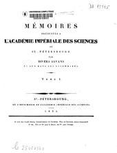 Mémoires présentés à l'Académie impériale des sciences de St.-Pétersbourg par divers savans et lus dans ses assemblées: Mémoires des savans étrangers, Partie6