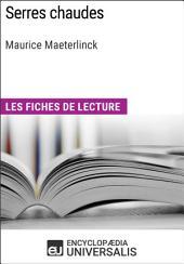 Serres chaudes de Maurice Maeterlinck: Les Fiches de lecture d'Universalis