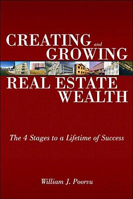 Creating and Growing Real Estate Wealth PDF