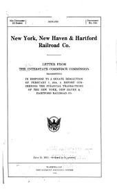 New York, New Haven & Hartford Railroad Co: Letter from the Interstate Commerce Commission, transmitting, in response to a Senate resolution of February 7, 1914, a report concerning the financial transactions of the New York, New Haven & Hartford Railroad Co. ...