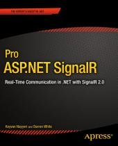 Pro ASP.NET SignalR : Real-Time Communication in .NET with SignalR 2.1