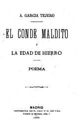 El Conde maldito; ó, La edad de hierro: poema