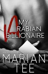 My Arabian Billionaire: A Desert Sheikh Romance