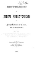 History of the Association of Medical Superintendents of American Institutions for the Insane  from 1844 to 1874  Inclusive PDF