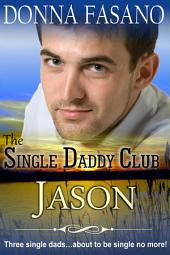 The Single Daddy Club: Jason, Book 2