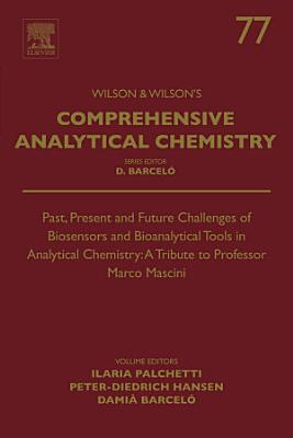 Past, Present and Future Challenges of Biosensors and Bioanalytical Tools in Analytical Chemistry: A Tribute to Professor Marco Mascini