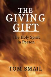 The Giving Gift: The Holy Spirit in Person