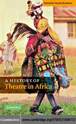 A History Of Theatre In Africa Book PDF
