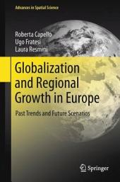 Globalization and Regional Growth in Europe: Past Trends and Future Scenarios