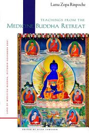 Teachings From The Medicine Buddha Retreat