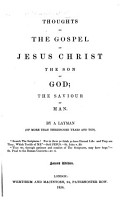 Thoughts on the Gospel of Jesus Christ the Son of God  the Saviour of Man  By a Layman  of More Than Three score Years and Ten  i e  John Stow      Second Edition   With the Text    PDF