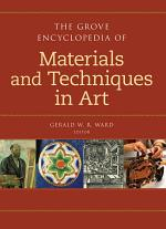 The Grove Encyclopedia of Materials and Techniques in Art