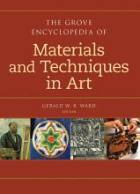 The Grove Encyclopedia of Materials and Techniques in Art PDF