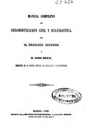 Manual completo de desamortización civil y eclesiastica