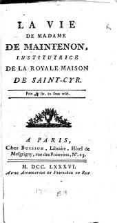 La Vie de Madame de Maintenon, institutrice de la royale maison de Saint-Cyr