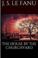 The House by the Church-Yard Illustrated