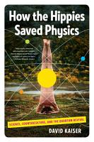 How the Hippies Saved Physics  Science  Counterculture  and the Quantum Revival PDF