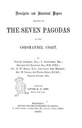 Descriptive and Historical Papers Relating to the Seven Pagodas on the Coromandel Coast by William Chambers ... [et Al.]