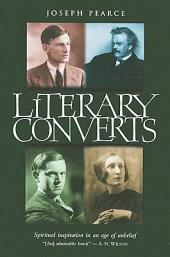 Literary Converts: Spiritual Inspiration in an Age of Unbelief