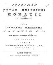 Specimen novae editionis Horatii: quo Gymnasii Hallensis natalem CCX. ... celebrandum indicit M. C. D. Jani