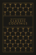 The Little Black Book Of Classic Cocktails Book PDF