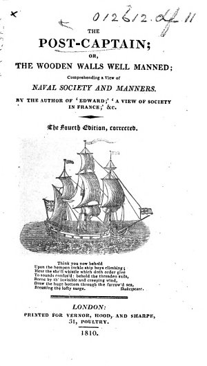 The post-captain; or, the wooden walls well manned; comprehending a view of naval society and manners