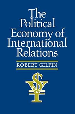 The Political Economy of International Relations PDF