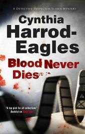 Blood Never Dies: A Bill Slider British Police Procedural