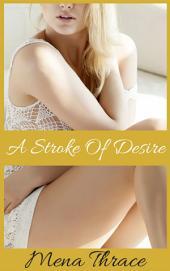A Stroke Of Desire