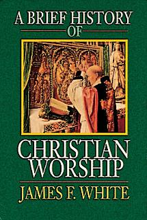 A Brief History of Christian Worship Book