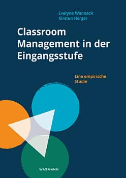 Classroom Management in der Eingangsstufe PDF