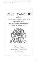 La Clef d'Amour; poème, [being a translation of Ovid's Ars Amatoria] publié d'après un manuscrit du XIVe siècle par E. Tross. Avec un introduction ... par H. Michelant. F.P.